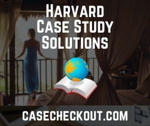 Harvard Case Study Solutions