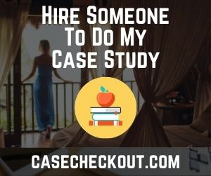 Hire Someone To Do My Case Study
