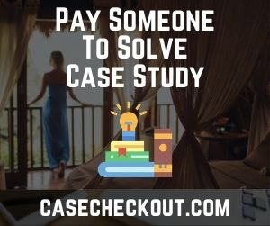 Pay Someone To Solve Case Study