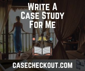 Write A Case Study For Me